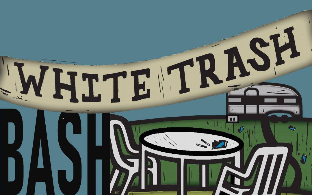 White Trash Bash