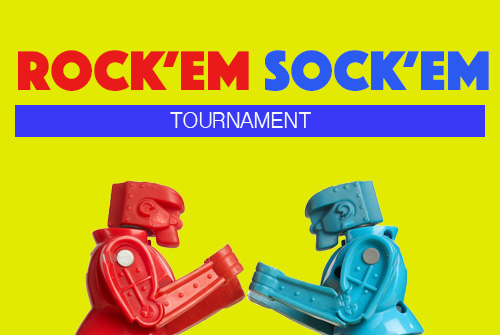 Rock Em' Sock Em' tournament