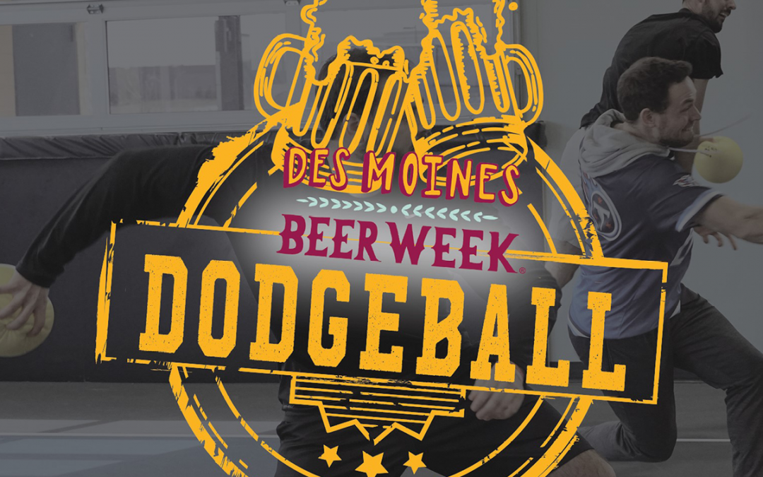 Des Moines Beer Week Dodgeball Tournament