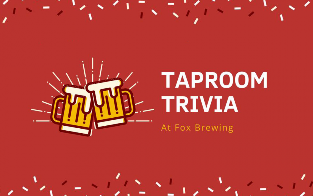 Fox Brewing Taproom Trivia
