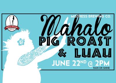 Mistress Brewing Company – Mahalo Pig Roast & Luau